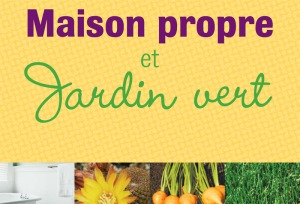 Guide de l'entretien ménager et du jardinage écologiques publié par la ville de Montréal